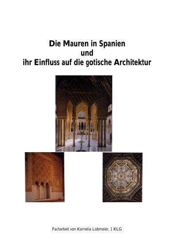 Die Mauren in Spanien und ihr Einfluss auf die gotische Architektur
