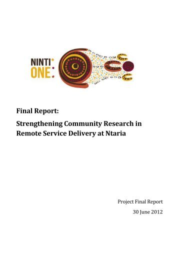 Final Report: Strengthening Community Research in ... - Ninti One