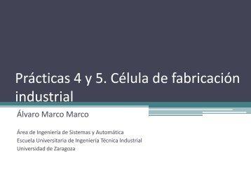 Prácticas 4 y 5 Célula de fabricación industrial
