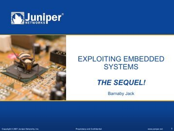 EXPLOITING EMBEDDED SYSTEMS THE SEQUEL!