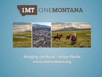 Bridging the Rural – Urban Divide www.onemontana.org