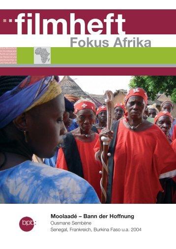 Fokus Afrika Moolaadé - Bundeszentrale für politische Bildung