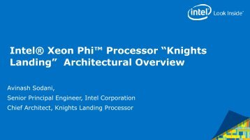 """Intel® Xeon Phi Processor """"Knights Landing"""" Architectural Overview"""