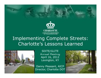Implementing Complete Streets Charlotte's Lessons Learned