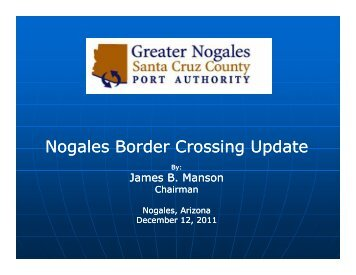 Nogales Border Crossing Update g g p g g p