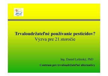 Trvaloudržateľné používanie pesticídov? Výzva pre 21.storočie