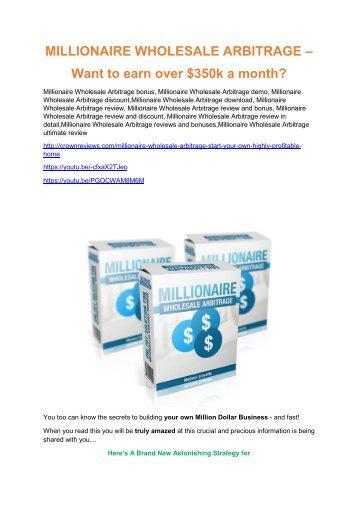 Millionaire Wholesale Arbitrage  review-$26,800 bonus & discount