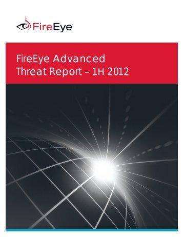 FireEye Advanced Threat Report – 1H 2012