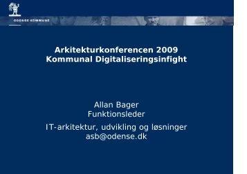 Allan Bager Funktionsleder IT-arkitektur udvikling og løsninger asb@odense.dk