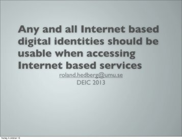 Any and all Internet based digital identities should be usable ... - DeIC