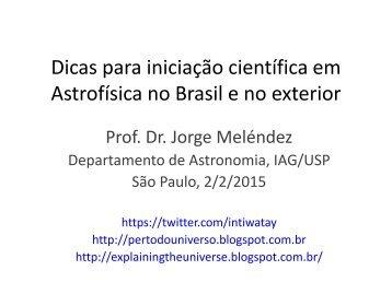 Dicas para iniciação científica em Astrofísica no Brasil e no exterior