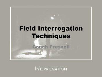 Field Interrogation Techniques