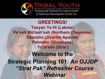 "Strategic Planning 101 An OJJDP ""Strat Pak"" Refresher Course Webinar"