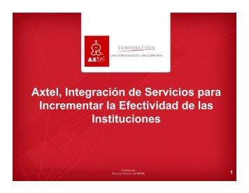 Axtel, Integración de Servicios para Incrementar la Efectividad de ...