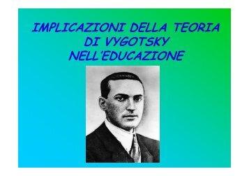 IMPLICAZIONI DELLA TEORIA DI VYGOTSKY NELL'EDUCAZIONE
