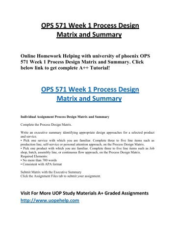 ops 571 week 1 service design matrix Get connected to the largest online education portal to get help with ops 571 week 1 process design matrix and summary if you need extra support with your course material, tutorial services can help.