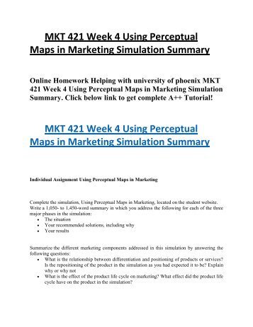 mkt 421 week 4 perceptual maps in marketing simulation For more course tutorials visit wwwuophelpcom resources: using perceptual maps in marketing simulation complete the simulation, using.