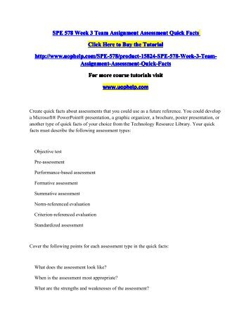 SPE 578 Week 3 Team Assignment Assessment Quick Facts/Course tutorial/uophelp
