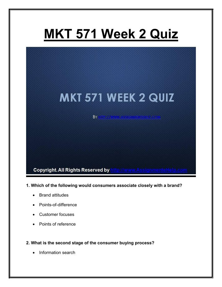 mkt 571 week 3 quiz Mkt 571 week 3 quiz 100% which of the following will most help service providers overcome the limitation of intangibility of services when positioning itself using brand symbols marketers must see themselves as benefit providers.