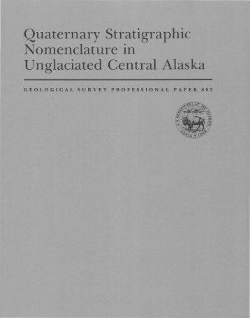Quaternary Stratigraphic U nglaciated Central Alaska