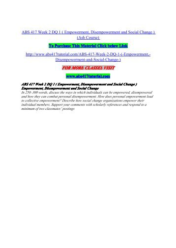 ABS 417 Week 2 DQ 1 ( Empowerment, Disempowerment and Social Change ) / uophelp