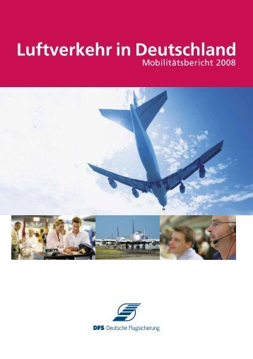 Mobilitätsbericht 2008 - DFS Deutsche Flugsicherung GmbH
