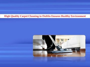 Get Quality Carpet Cleaning in Dublin Ensures Healthy Environment.pdf