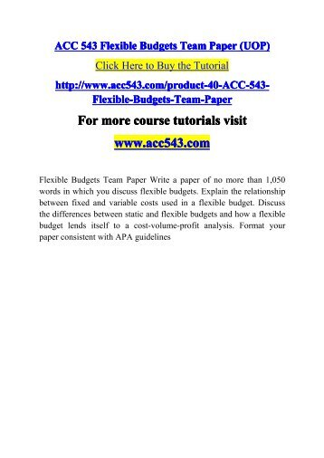flexible budgets acc 543 Acc 543 is a online tutorial store we provides acc 543 flexible budgets team paper.
