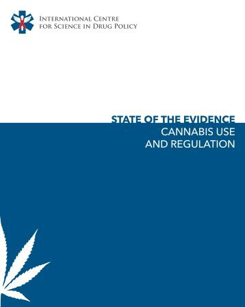 STATE OF THE EVIDENCE CANNABIS USE AND REGULATION