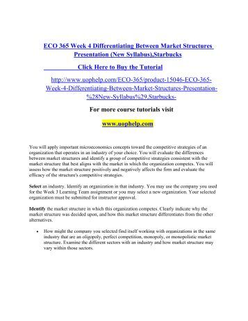 eco 365 uop differentiating between market Eco 365 week 4 differentiating between market structures for this assignment, you will choose from the following options: o option 1: differentiating between market structures in kudler.
