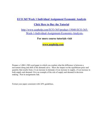 eco 365 week 4 individual assignment Eco 365 principles of microeconomics week 1 to 5 assignment, discussion, presentation, final best resources for homework and assignment help all tutorials are delivered immediately via e-mail.