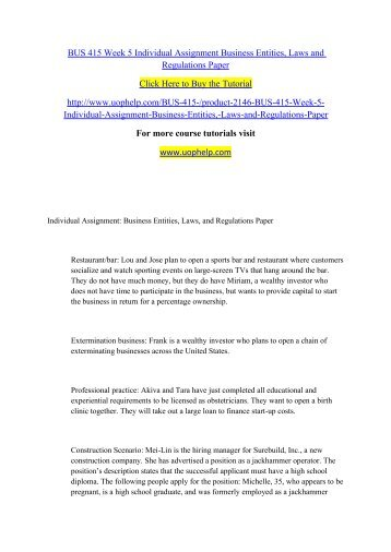 BUS 415 Week 5 Individual Assignment Business Entities, Laws and Regulations Paper/uophelp/uophelp