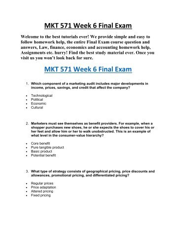 mkt 571 week 6 final exam Study flashcards on mkt 571 final exam at cramcom quickly memorize the terms, phrases and much more cramcom makes it easy to get the grade you want.
