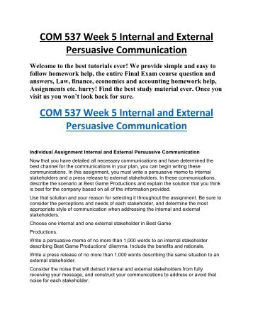 create internal and external persuasive communications Com 537 week 5 individual assignment, internal and external persuasive communication discussion question 1 and 2 weekly reflection.