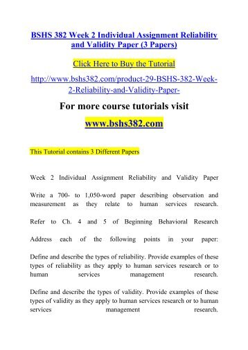 bshs 382 reliability and validity paper Bshs 382 week 2 individual assignment reliability and validity paper (3 papers) for more course tutorials visit wwwbshs382com this tutorial contains 3 different papers.