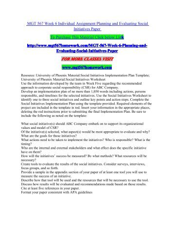 MGT 567 Week 6 Individual Assignment Planning and Evaluating Social Initiatives Paper/mgt567homeworkdotcom