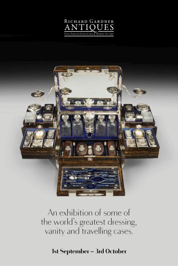 An exhibition of some of  the world's greatest dressing,  vanity and travelling cases.