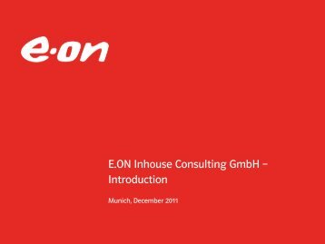 E.ON Inhouse Consulting GmbH – Introduction - E.ON AG