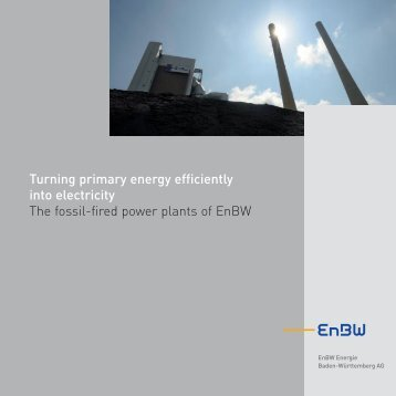 Turning primary energy efficiently into electricity The fossil ... - EnBW