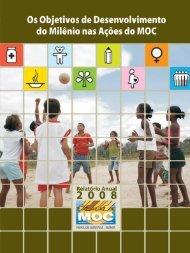 Relatórios - Os Objetivos de Desenvolvimento do Milênio na Ações do MOC