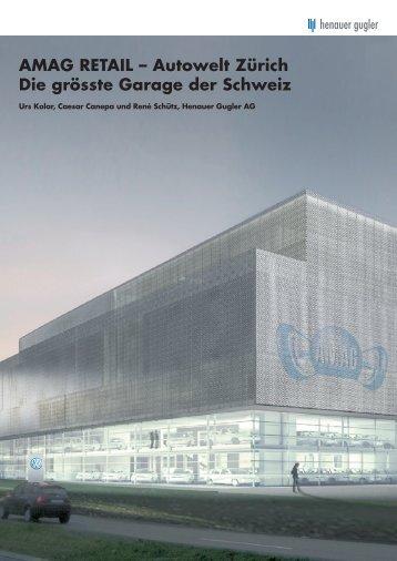 AMAG RETAIL – Autowelt Zürich Die grösste ... - Henauer Gugler