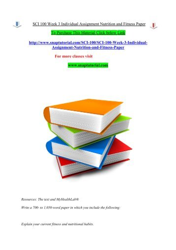 SCI 100 Week 3 Individual Assignment Nutrition and Fitness Paper/Snaptutorial