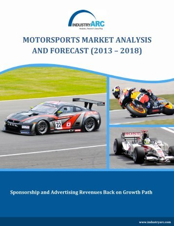 Motorsports market is estimated to reach $5 billion by 2018 at a healthy CAGR