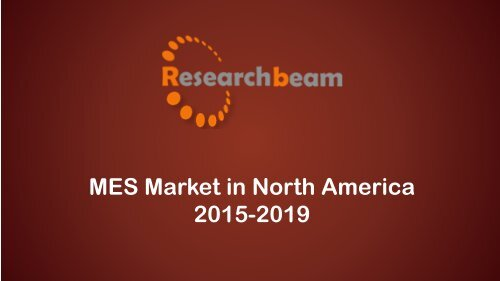 MES Market in North America 2015-2019.pdf