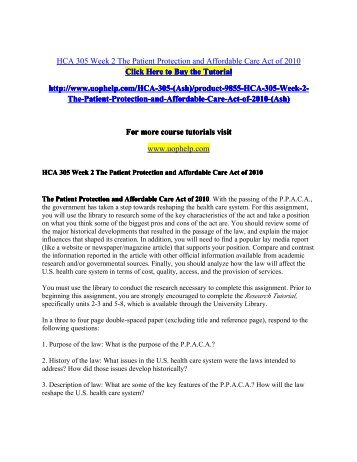 HCA 305 Week 2 The Patient Protection and Affordable Care Act of 2010/uophelp