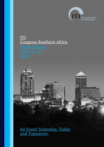 60 Years! Yesterday, Today and Tomorrow. ITI Congress Southern ...
