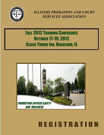 FALL 2012 TRAINING CONFERENCE OCTOBER 17-19 2012 CLOCK TOWER INN ROCKFORD IL