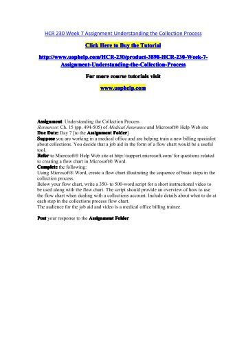 hcr 230 week 7 understanding the collection process For more classes visit\nwwwsnaptutorialcom\n \nhcr 230 week 1 checkpoint comparing cost control strategies  hcr 230 academic success /snaptutorial.