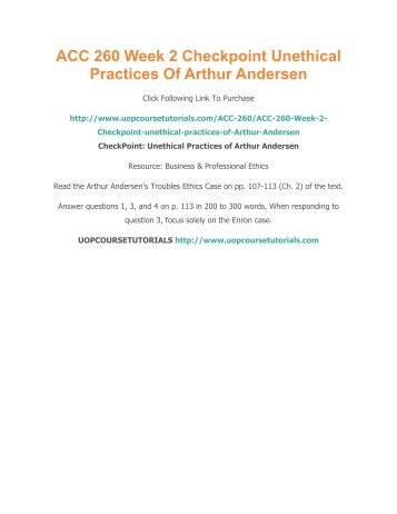unethical practices of arthur andersen Arthur andersen is attempting to play down the allegations of widespread  unethical behavior however, it has acknowledged limited liability.