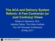 The ACA and Delivery System Reform A Few Contrarian (or Just Contrary) Views
